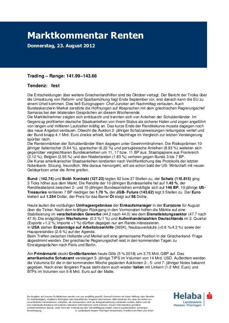 Marktkommentar RentenDonnerstag, 23. August 2012Trading – Range: 141.99–143.66Tendenz: festDie Entscheidungen über weitere...