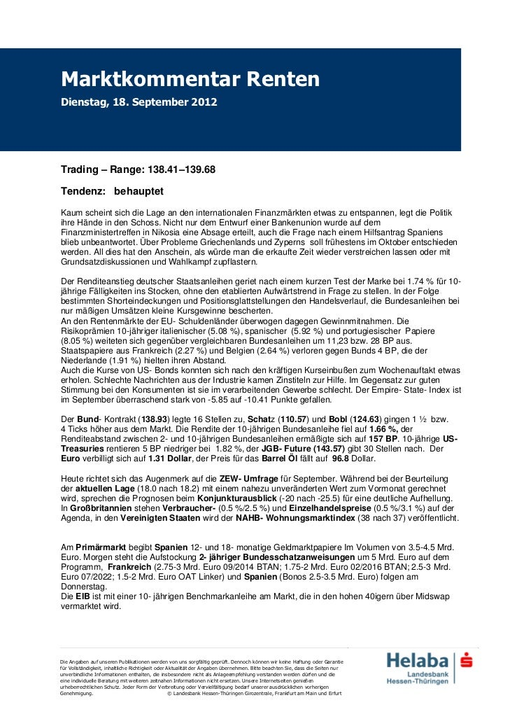 Marktkommentar RentenDienstag, 18. September 2012Trading – Range: 138.41–139.68Tendenz: behauptetKaum scheint sich die Lag...