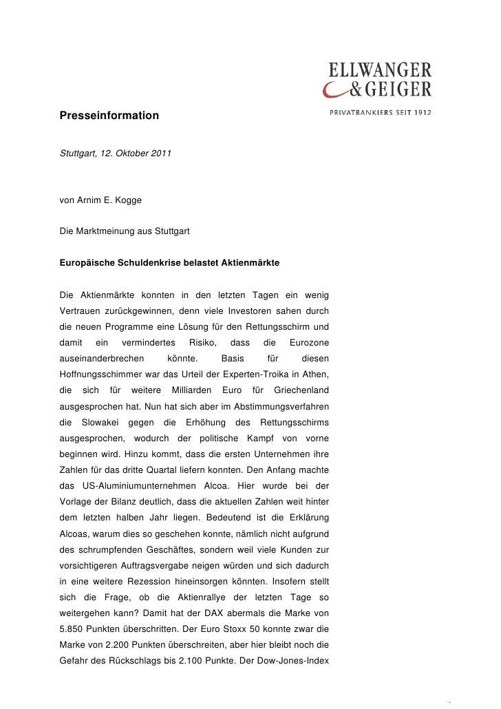 PresseinformationStuttgart, 12. Oktober 2011von Arnim E. KoggeDie Marktmeinung aus StuttgartEuropäische Schuldenkrise bela...
