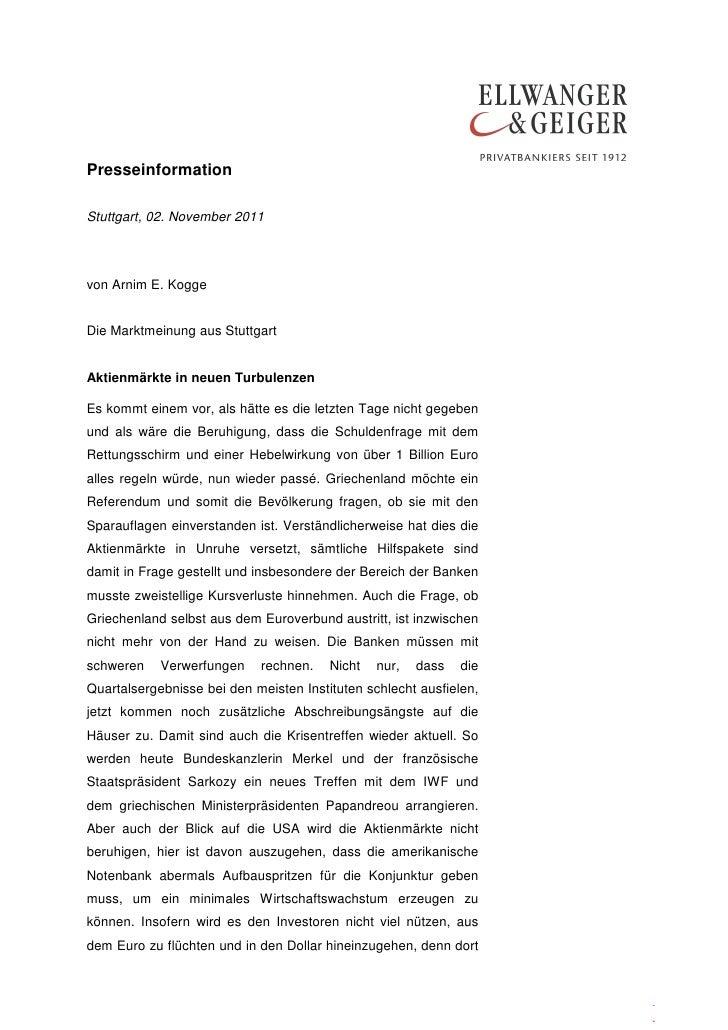 PresseinformationStuttgart, 02. November 2011von Arnim E. KoggeDie Marktmeinung aus StuttgartAktienmärkte in neuen Turbule...