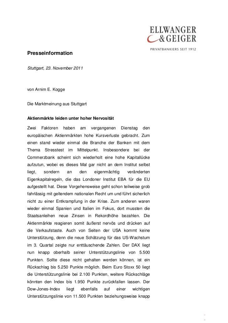 PresseinformationStuttgart, 23. November 2011von Arnim E. KoggeDie Marktmeinung aus StuttgartAktienmärkte leiden unter hoh...