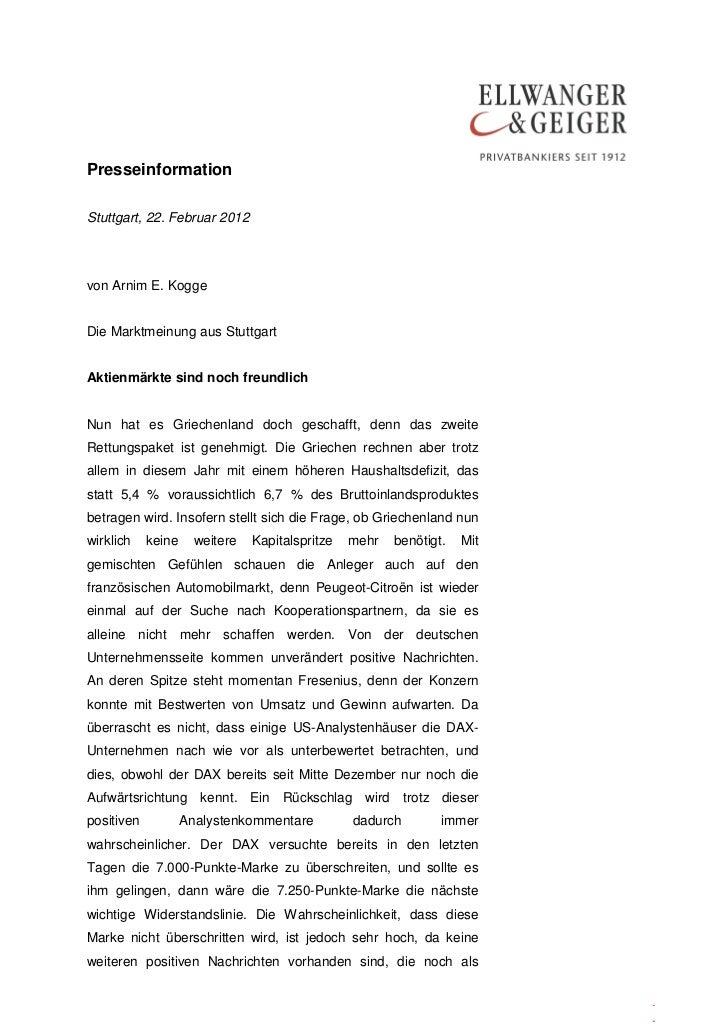 PresseinformationStuttgart, 22. Februar 2012von Arnim E. KoggeDie Marktmeinung aus StuttgartAktienmärkte sind noch freundl...