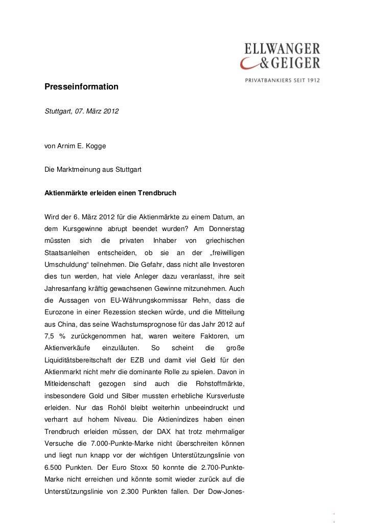 PresseinformationStuttgart, 07. März 2012von Arnim E. KoggeDie Marktmeinung aus StuttgartAktienmärkte erleiden einen Trend...