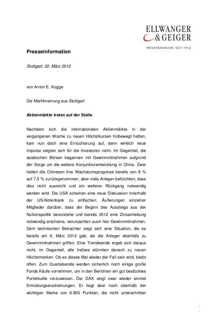 PresseinformationStuttgart, 22. März 2012von Arnim E. KoggeDie Marktmeinung aus StuttgartAktienmärkte treten auf der Stell...