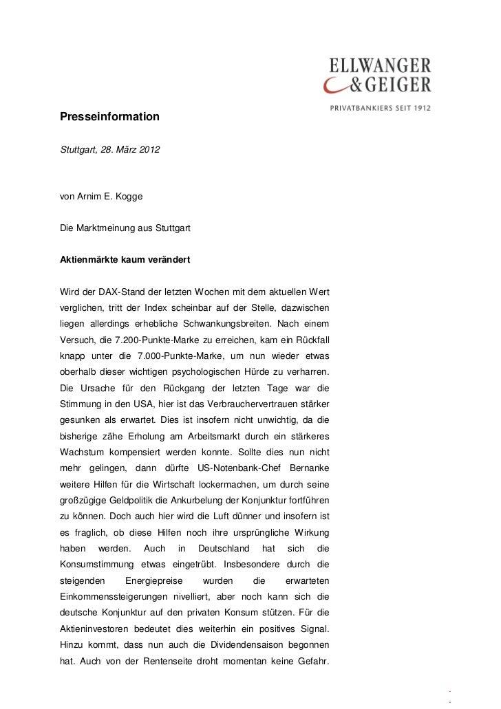 PresseinformationStuttgart, 28. März 2012von Arnim E. KoggeDie Marktmeinung aus StuttgartAktienmärkte kaum verändertWird d...