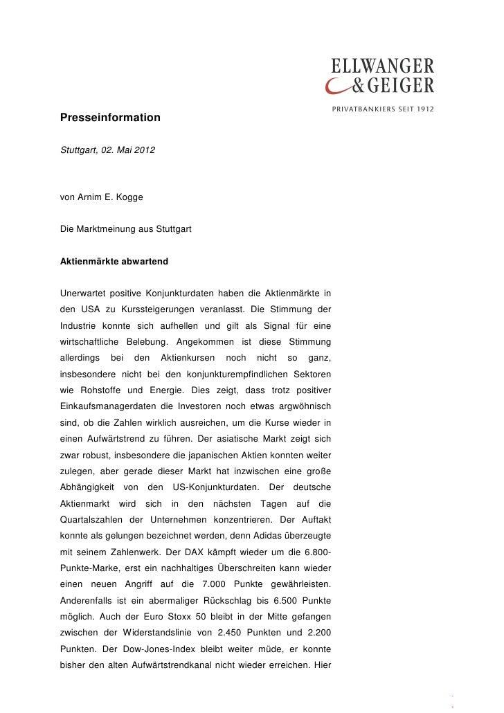 PresseinformationStuttgart, 02. Mai 2012von Arnim E. KoggeDie Marktmeinung aus StuttgartAktienmärkte abwartendUnerwartet p...