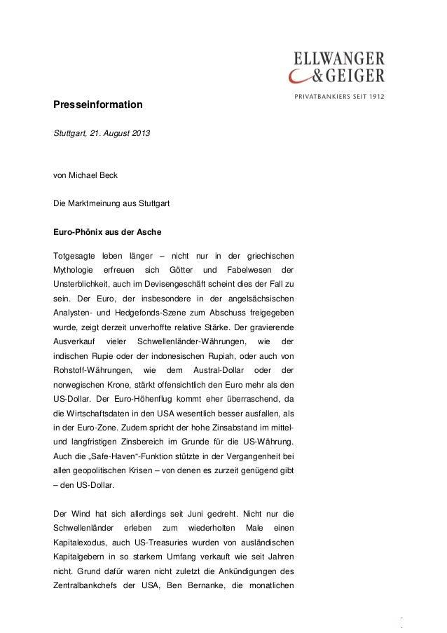 Presseinformation . . Stuttgart, 21. August 2013 von Michael Beck Die Marktmeinung aus Stuttgart Euro-Phönix aus der Asche...