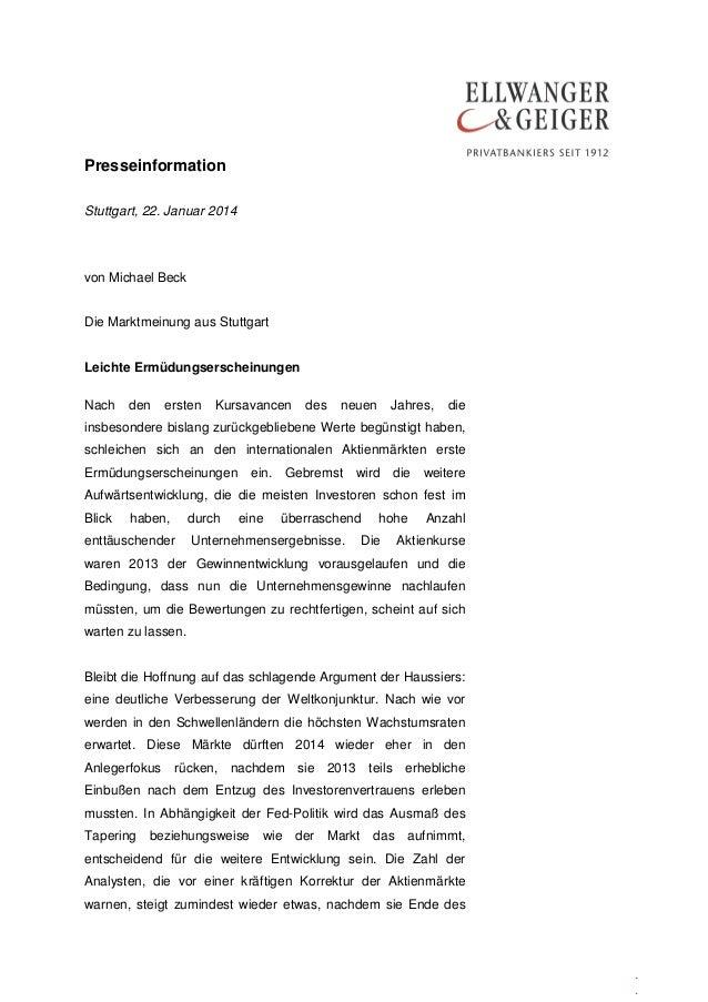 Presseinformation Stuttgart, 22. Januar 2014  von Michael Beck Die Marktmeinung aus Stuttgart Leichte Ermüdungserscheinung...