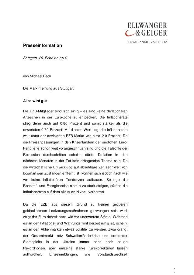 Presseinformation Stuttgart, 26. Februar 2014  von Michael Beck Die Marktmeinung aus Stuttgart Alles wird gut Die EZB-Mitg...
