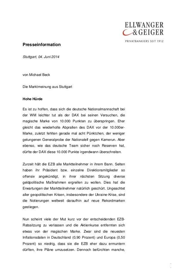 Presseinformation . . Stuttgart, 04. Juni 2014 von Michael Beck Die Marktmeinung aus Stuttgart Hohe Hürde Es ist zu hoffen...