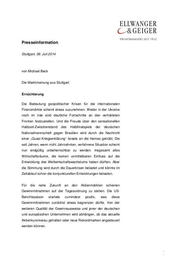 Presseinformation . . Stuttgart, 09. Juli 2014 von Michael Beck Die Marktmeinung aus Stuttgart Ernüchterung Die Bedeutung ...