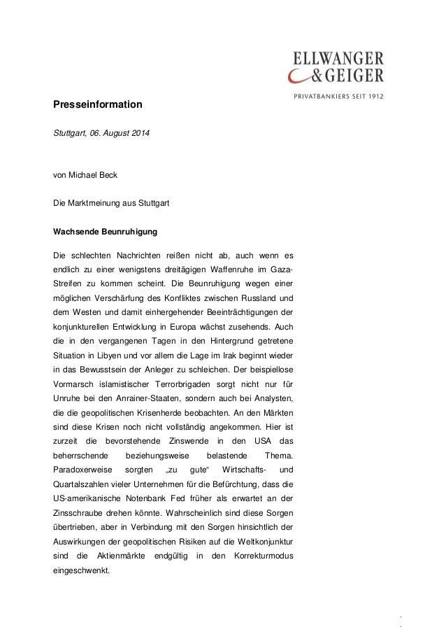 Presseinformation . . Stuttgart, 06. August 2014 von Michael Beck Die Marktmeinung aus Stuttgart Wachsende Beunruhigung Di...