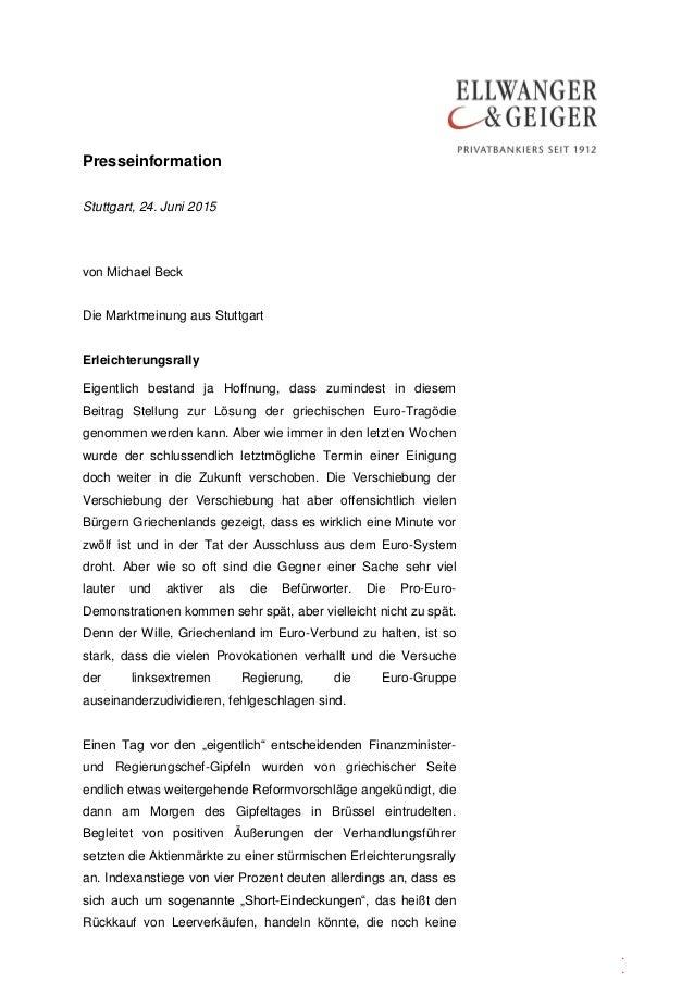Presseinformation . . Stuttgart, 24. Juni 2015 von Michael Beck Die Marktmeinung aus Stuttgart Erleichterungsrally Eigentl...