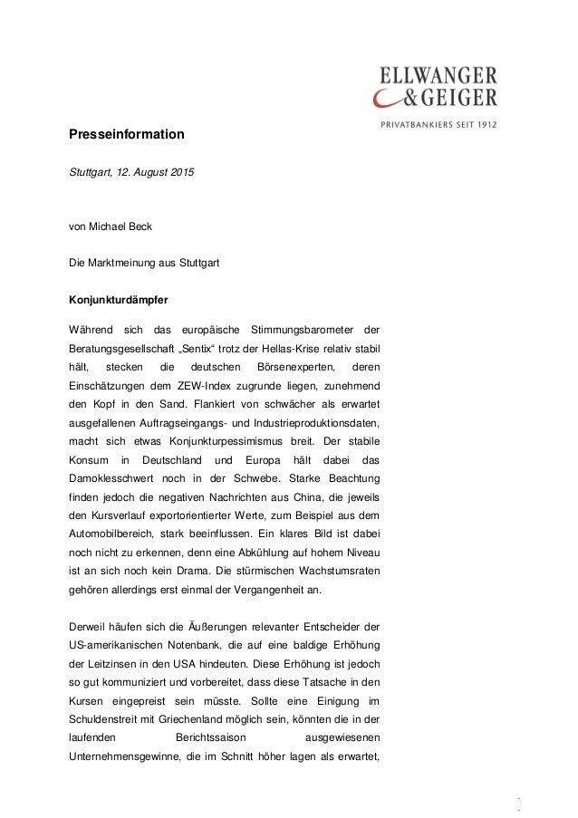 Presseinformation . . Stuttgart, 12. August 2015 von Michael Beck Die Marktmeinung aus Stuttgart Konjunkturdämpfer Während...