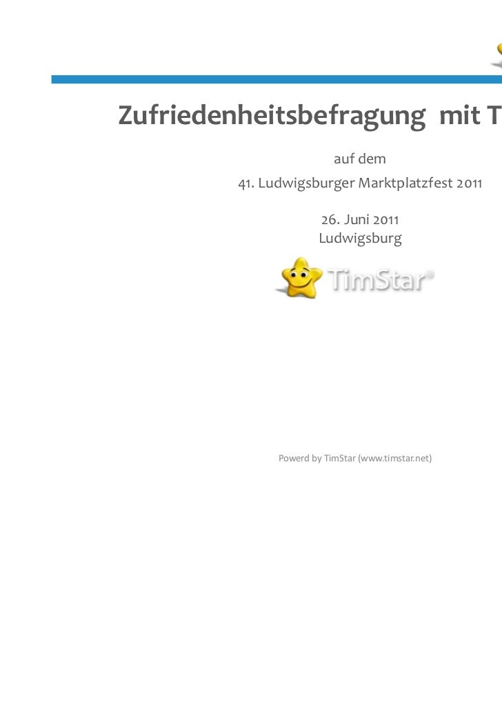 Zufriedenheitsbefragung mit TimStar®                          auf dem        41. Ludwigsburger Marktplatzfest 2011        ...