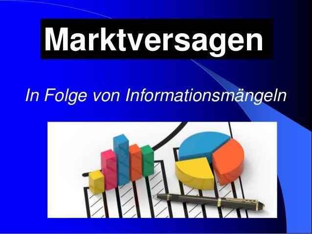 In Folge von Informationsmängeln Marktversagen