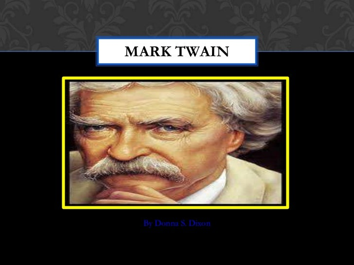 MARK TWAIN By Donna S. Dixon