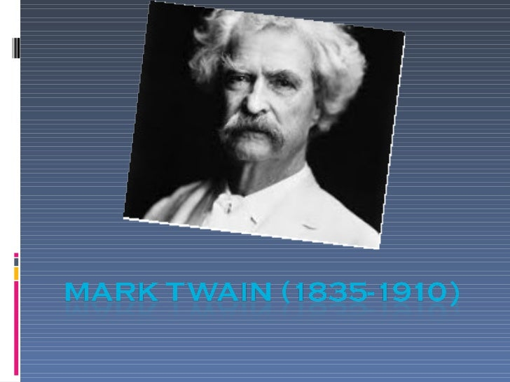 •Born Samuel Clemens in Florida, Missouriin a slave owning family.•Family later moved to river town ofHannibal.•Apprentice...