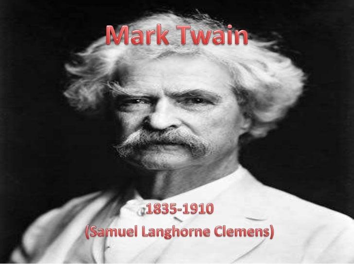 Mark Twain <br />1835-1910<br />(Samuel Langhorne Clemens)<br />