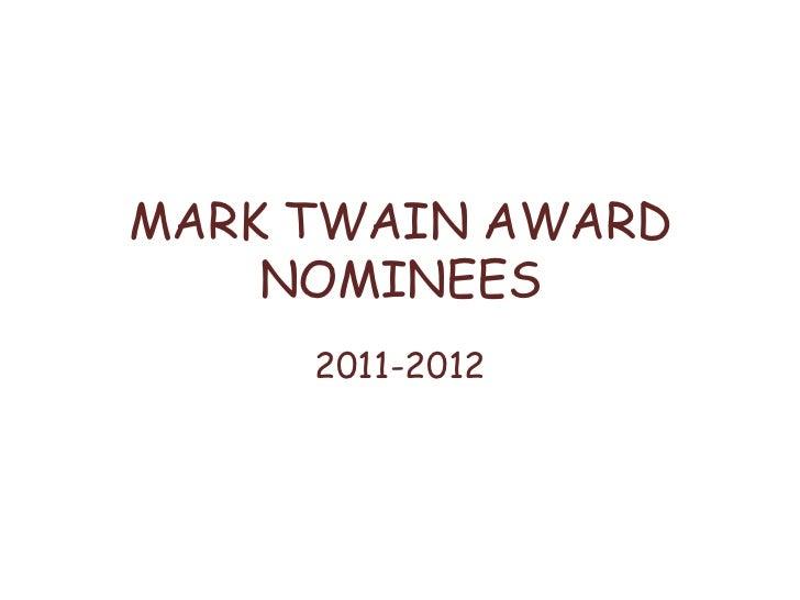 MARK TWAIN AWARD    NOMINEES     2011-2012