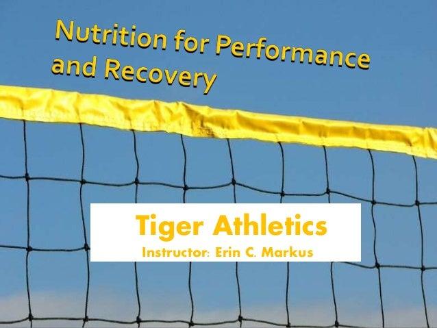 Tiger Athletics Instructor: Erin C. Markus