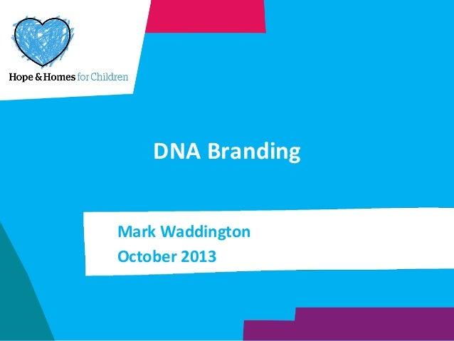 DNA  Branding   Mark  Waddington   October  2013