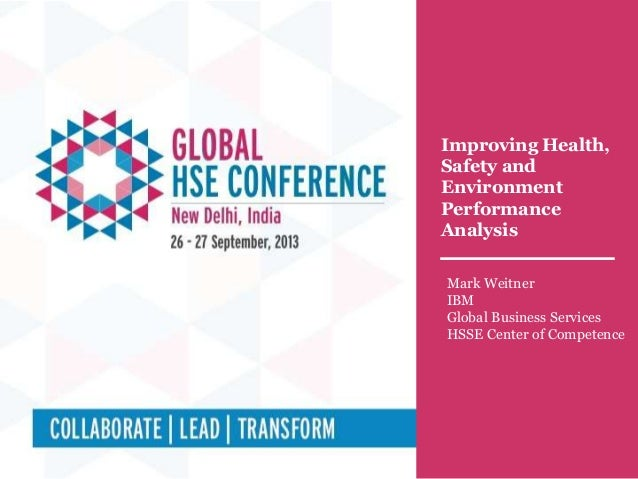 Technical Session # 3A Topic : Improving Health, Safety and Environment Performance Analysis Improving Health, Safety and ...