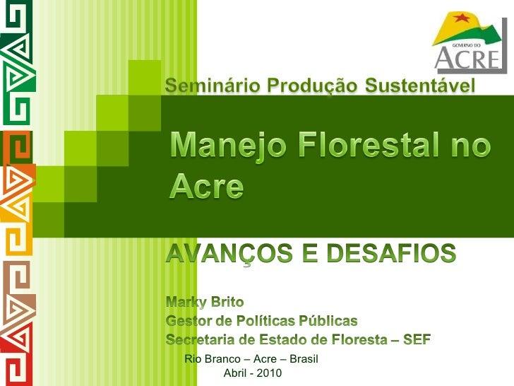 Desafios para o Manejo Florestal no Acre
