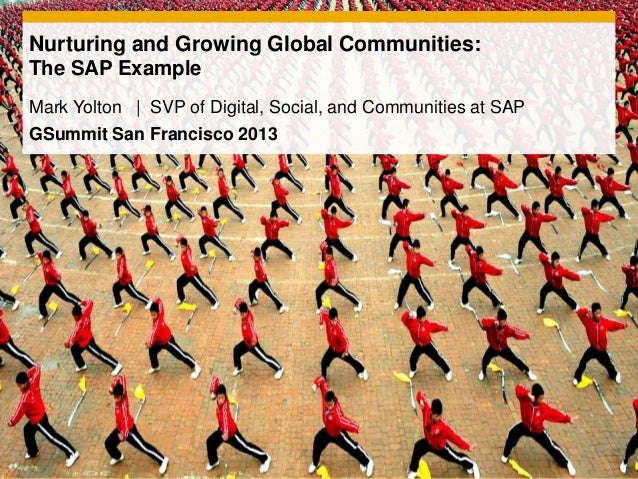 Mark Yolton | SVP of Digital, Social, and Communities at SAPGSummit San Francisco 2013Nurturing and Growing Global Communi...