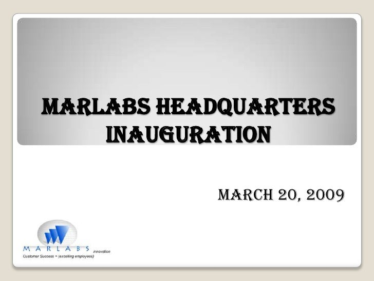 MARLABS HEADQUARTERS INAUGURATION<br />March 20, 2009<br />