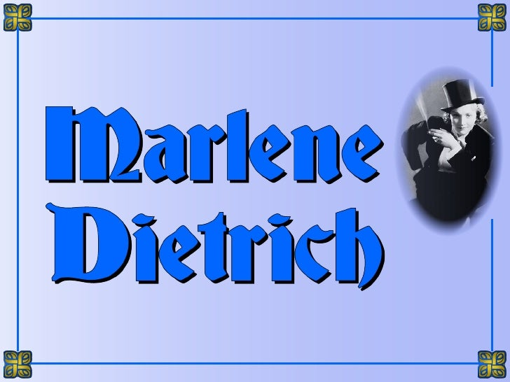 The legendary Marlene Dietrich, the unforgettable interpreter of Lili Marlene