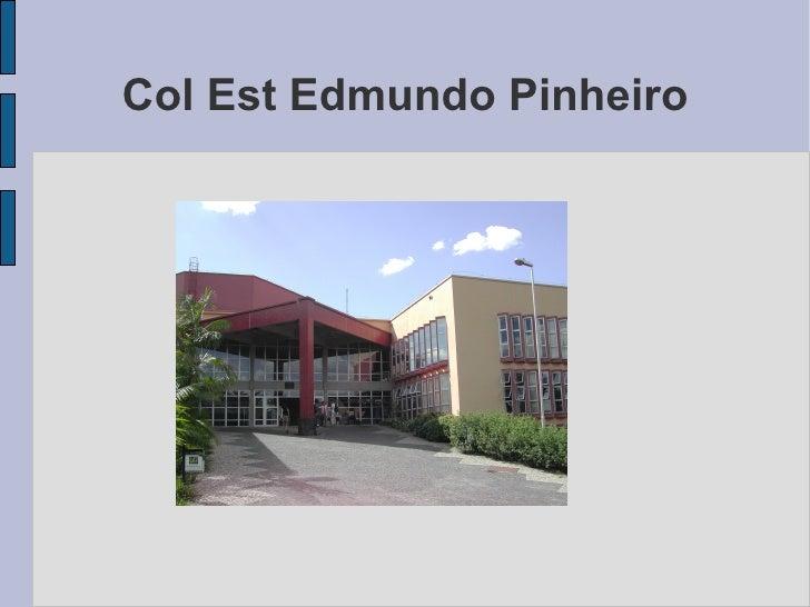 Col Est Edmundo Pinheiro