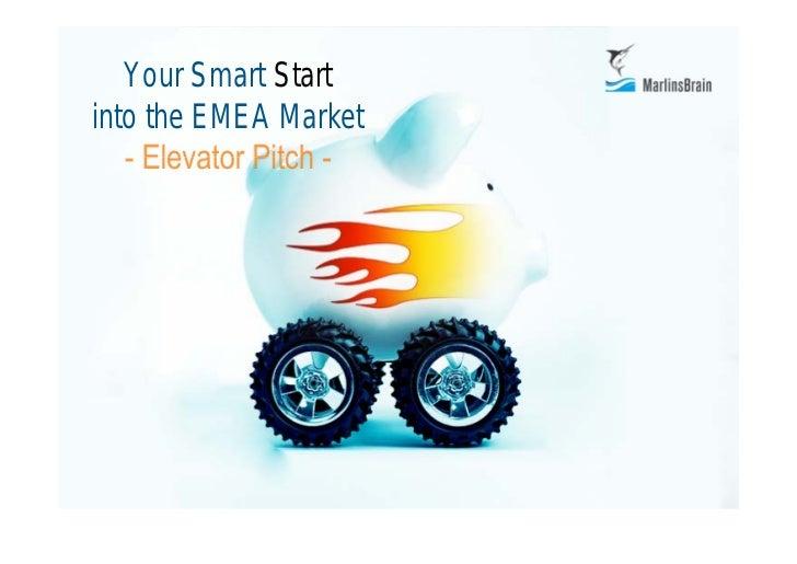 Your Smart Start into the EMEA Market     © MarlinsBrain GmbH   8/11/09   www.marlinsbrain.com   1