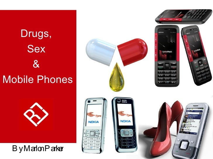 Drugs,  Sex  &  Mobile Phones By Marlon Parker