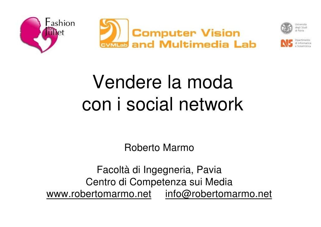 Vendere la moda       con i social network                Roberto Marmo            Facoltà di Ingegneria, Pavia        Cen...