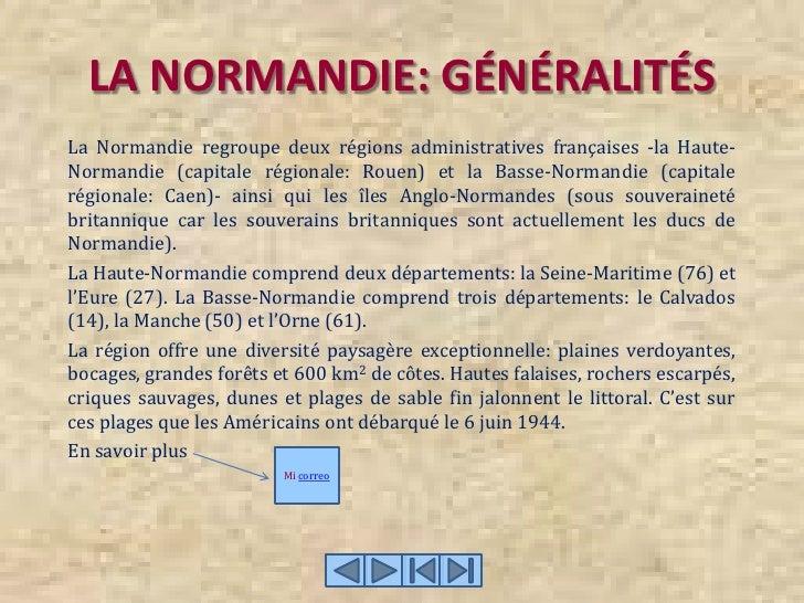 LA NORMANDIE: GÉNÉRALITÉS La Normandie regroupe deux régions administratives françaises -la Haute-Normandie (capitale régi...