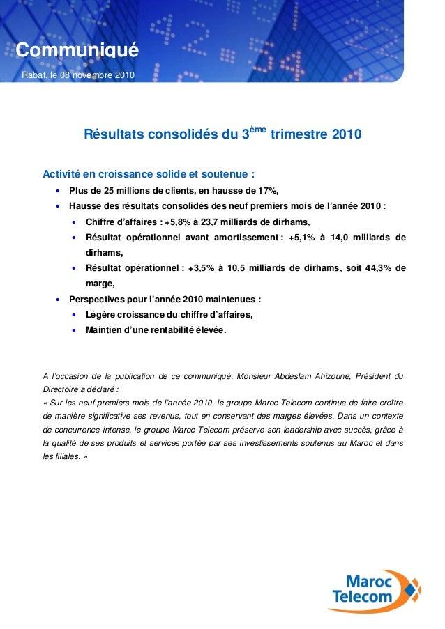 1 Résultats consolidés du 3ème trimestre 2010 Activité en croissance solide et soutenue : • Plus de 25 millions de clients...