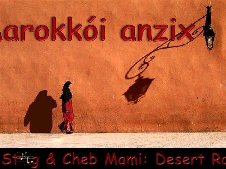 Marokkói anzix<br />Sting & Cheb Mami: Desert Rose<br />