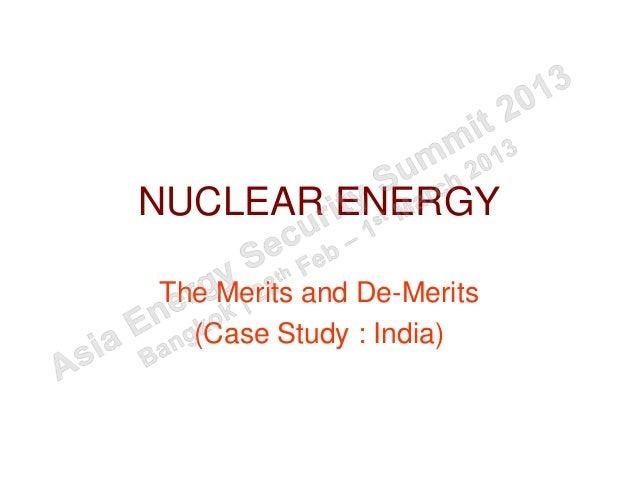 NUCLEAR ENERGYThe Merits and De-Merits  (Case Study : India)