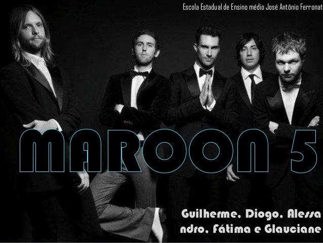 Maroon 5 - Trabalho de inglês, Guilherme Almeida