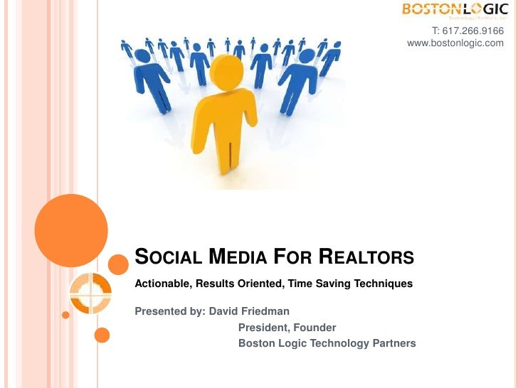 T: 617.266.9166<br />www.bostonlogic.com <br />Social Media For Realtors<br />Actionable, Results Oriented, Time Saving Te...