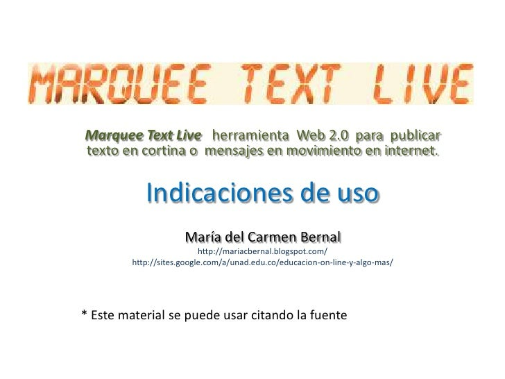 MarqueeText Live herramienta  Web 2.0  para  publicar texto en cortina o  mensajes en movimiento en internet.<br />Indicac...