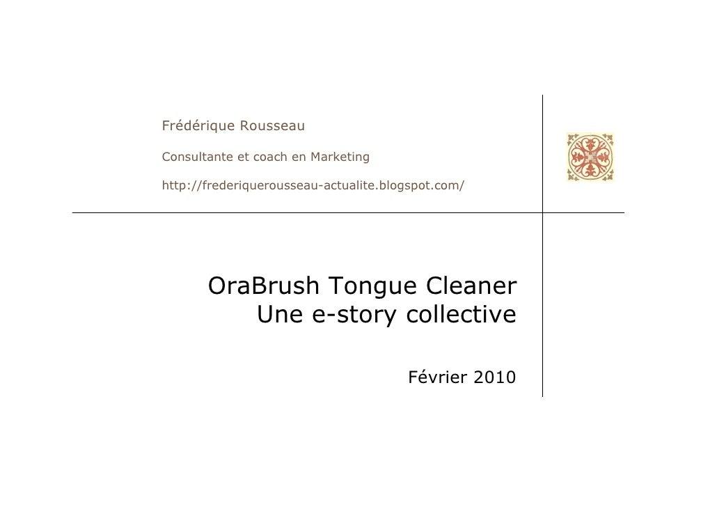 Frédérique Rousseau  Consultante et coach en Marketing  http://frederiquerousseau-actualite.blogspot.com/            OraBr...