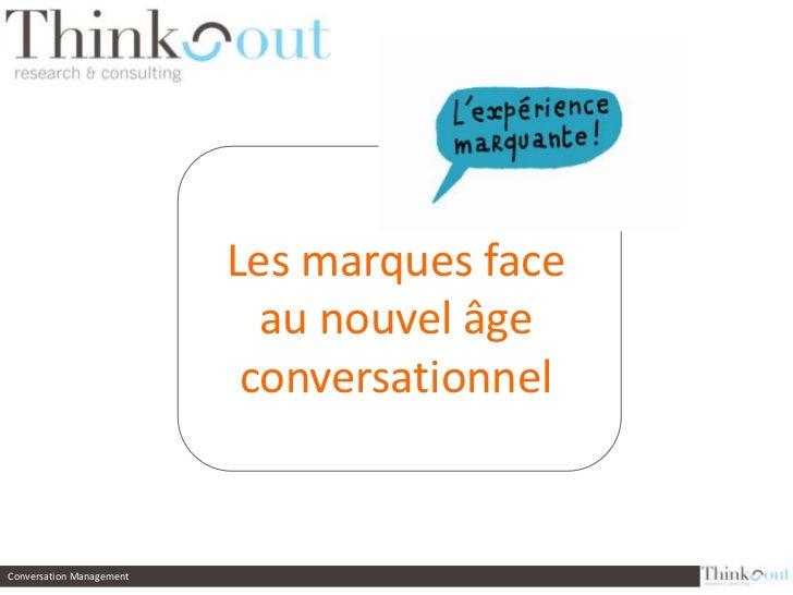 Les marques face au nouvel âge conversationnel<br />Conversation Management<br />