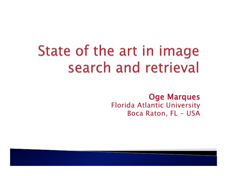 Oge Marques Florida Atlantic University      Boca Raton, FL - USA