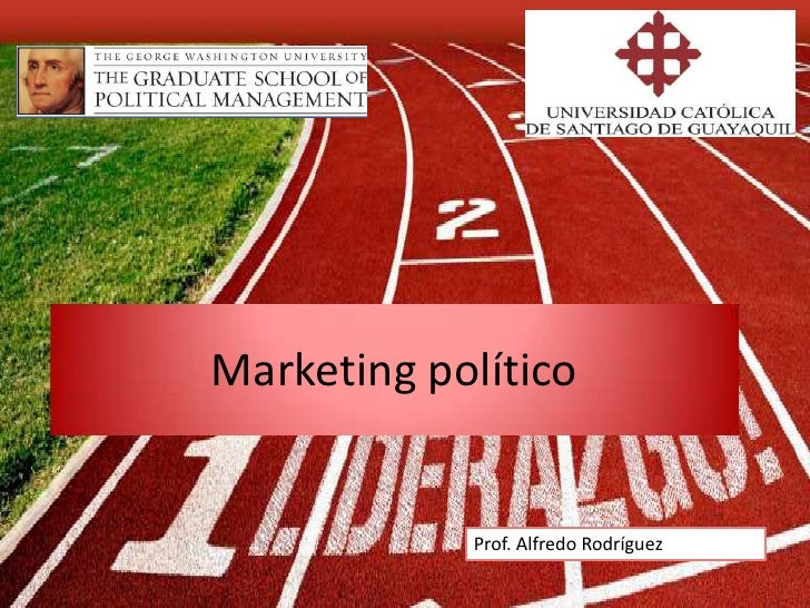 Marketing político            Prof. Alfredo Rodríguez