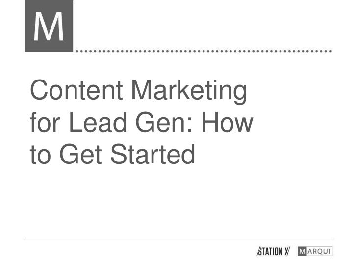 Content Marketing for Lead Gen:  How to Get Started