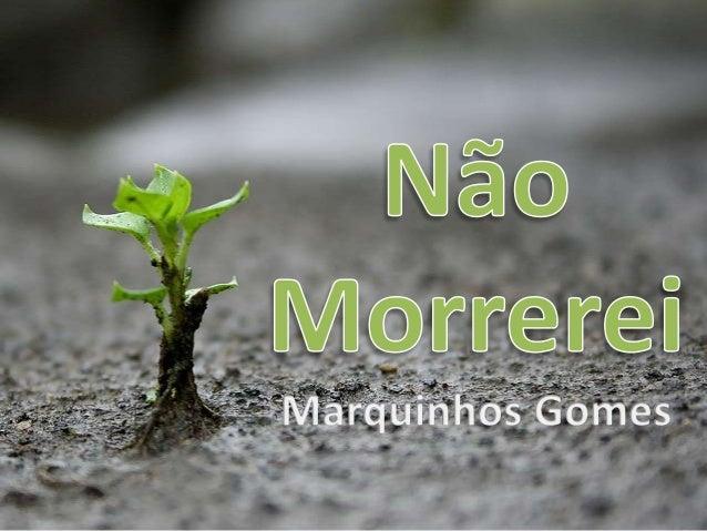 Marquinhos Gomes - Não Morrerei Versão 1
