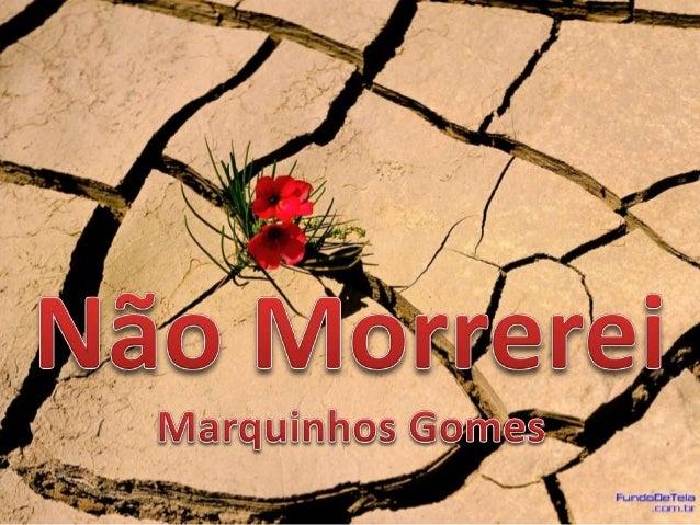 Marquinhos Gomes - Não Morrerei Versão 2