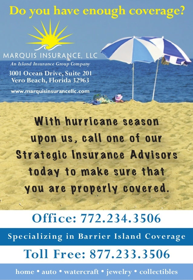 Do you have enough coverage?An Island Insurance Group Company3001 Ocean Drive, Suite 201 Vero Beach, Florida 32963www.marq...